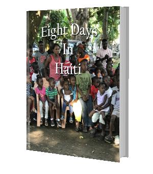 Eight Days In Haiti